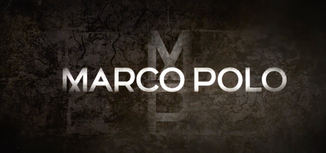 New Marco Polo Trailer + Character Posters
